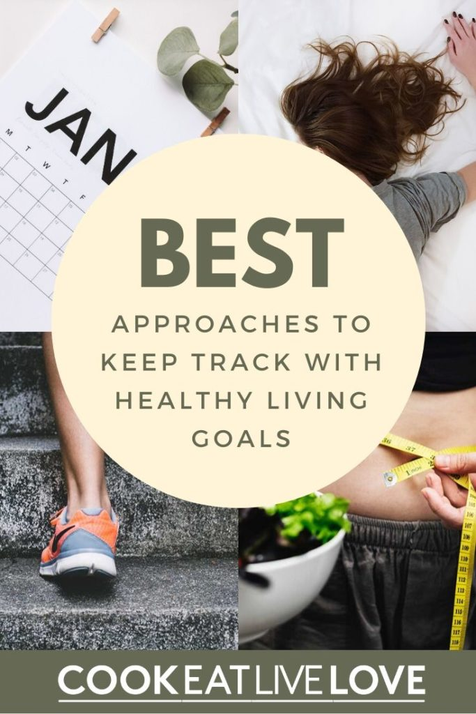 Pin for pinterest with photos from post and text overlay, Best approaches to keep track with healthy living goals