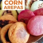 Pin for Pinterest graphic with image of Corn arepas