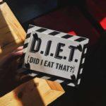 D.I.E.T. Did I really eat that!?
