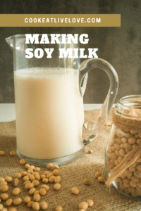 pin for pinterest with front on photo of soy milk pitcher on burlap with scattered soy beans and text overlaid on photo