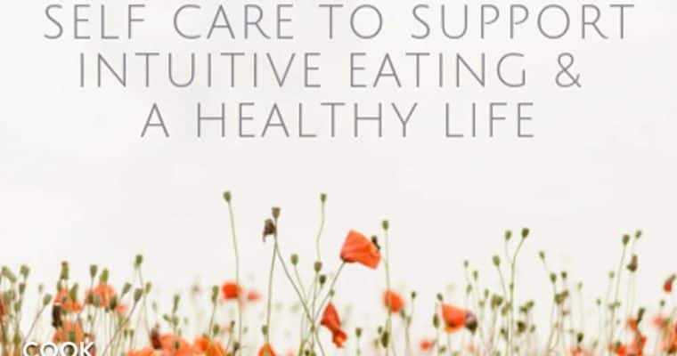 Self care to support intuitive eating & a healthy life