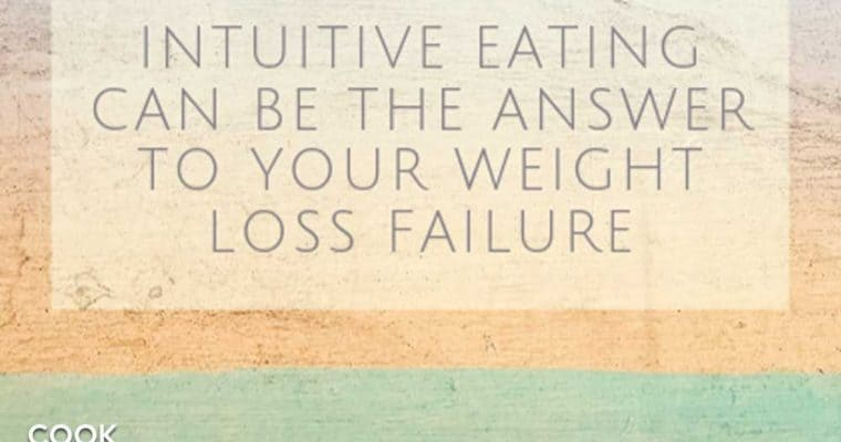 Intuitive eating can be the answer to your weight loss failure