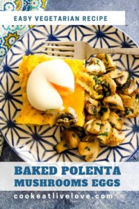 Pin for pinterest with closeup of plate. Baked polenta is topped with oozing soft-boiled egg and mushrooms on the side.