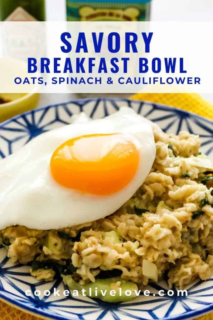 Pin for pinterest of savory breakfast bowl showing oatmeal with a sunnyside up egg on top.