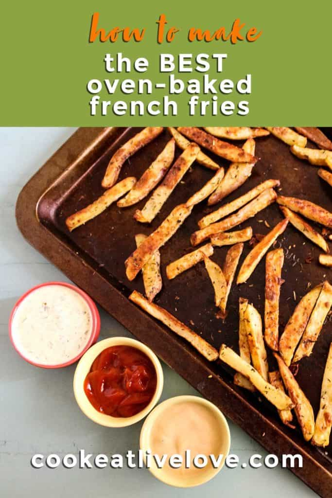 Pin for pinterest of oven baked fries on baking sheet with sauces on the side for dipping.
