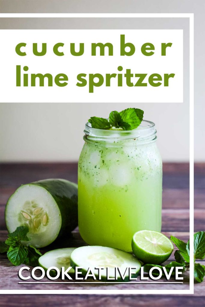 Pin for pinterest with front photo of glass of cucumber lime spritzer with cucumber and mint around base of glass.