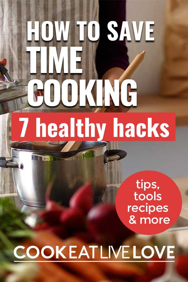 Pin for pinterest with woman stirring a pot at the stove and text on top How to save time cooking 7 healthy hacks.
