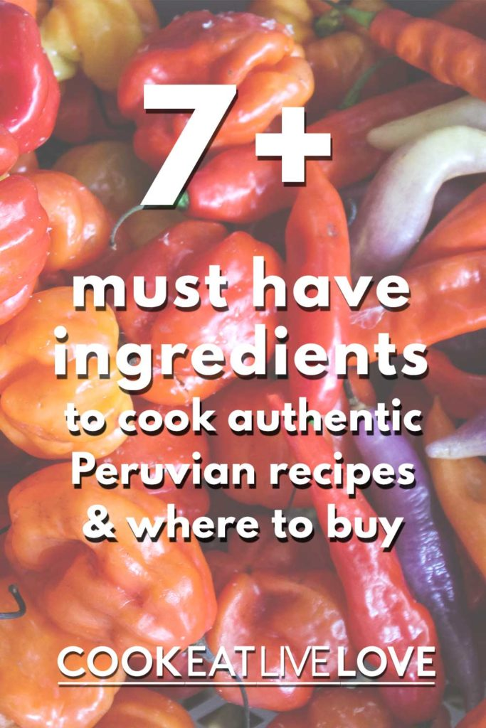 Pin for pinterest with photo of aji peppers, an essential peruvian ingredient and text overlay 7+ must have ingredients.