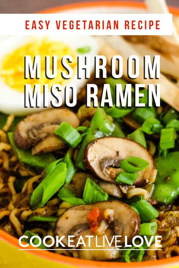 Pin for pinterest with closeup of mushrooms in this easy vegetarian ramen recipe.  With text, Easy Vegetarian Recipe