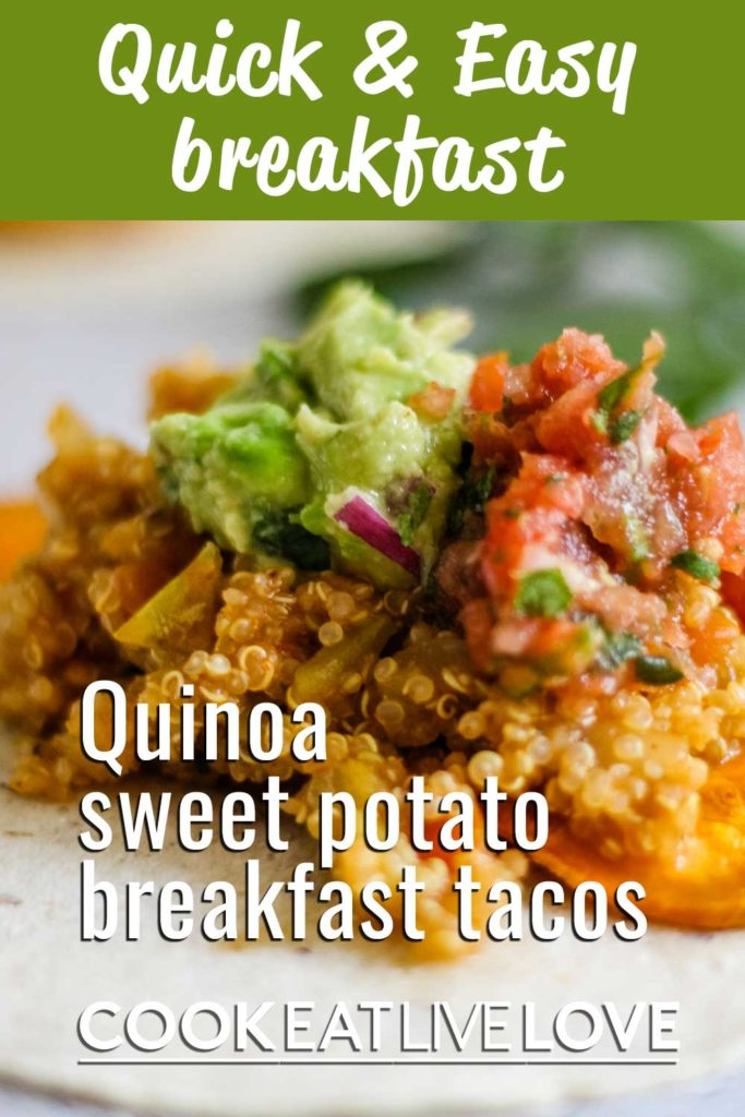 Pin for pinterest with close up of vegan breakfast taco made with quinoa, sweet potatoes and topped with guacamole and salsa. Text at the top Quick and easy breakfast.
