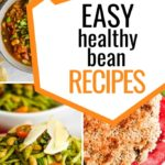 Pin for Pinterest  with three photos and the text 8 easy bean recipes