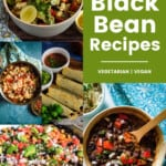 Pin for pinterest graphic with images of recipes cooked with black beans
