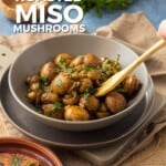 Pin for pinterest graphic with text and image of miso mushrooms