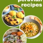 Pin for pinterest graphic with three images of peruvian recipes