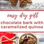 Pin for pinterest with two photos and text in between. The top photo is quinoa chocolate bark in pieces on gray wood surface. Bottom photo is the chocolate shown in a jar to give as a gift.