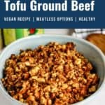Pin for pinterest with ground tofu beef in a blue bowl. Text on top