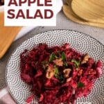 Pin for pinterest with overhead view of plate of beetroot apple salad ready to eat.