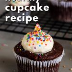 Pin for pinterest of healthy cupcake recipe with closeup of single cupcake.