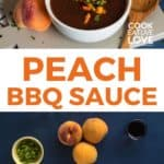 Pin for pinterest with photo of cooking peach bbq sauce and one with finished sauce in white bowl.