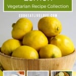 Pin for pinterest with bowl of lemons and small pictures of three plates reflecting recipes made with lemon.