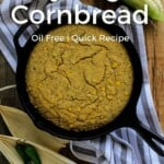 Pin for pinterest with image of cornbread cooked in cast iron skillet.