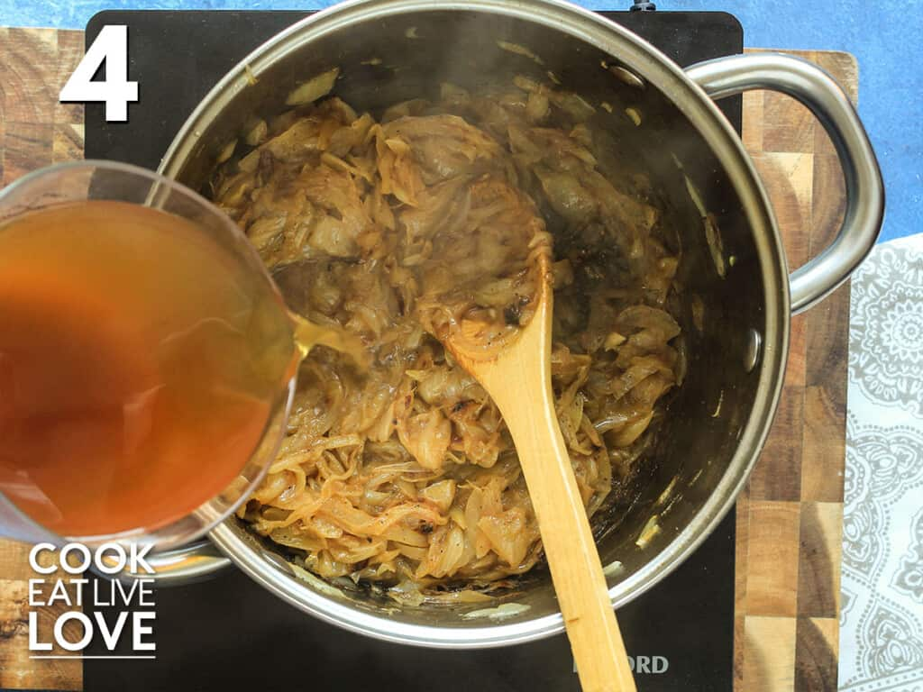 Adding broth to pot of caramelized onions