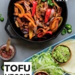Pin for pinterest graphic with image and text for tofu fajitas